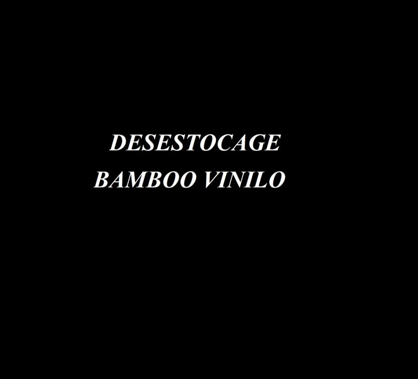 DESESTOCAGE BAMBOO VINILO