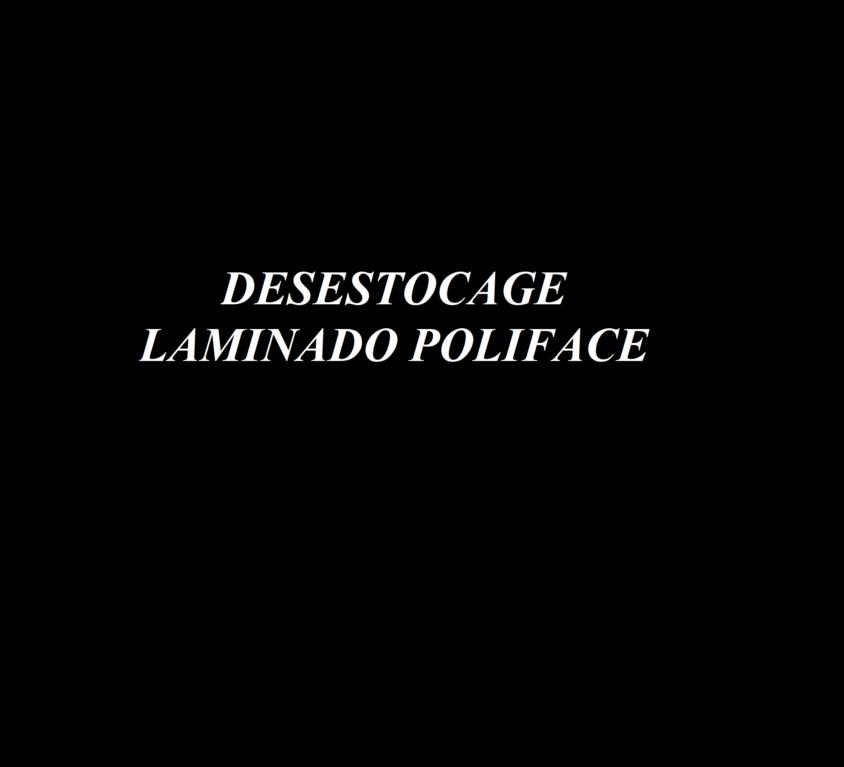 DESESTOCAGE LAMINADO POLIFACE